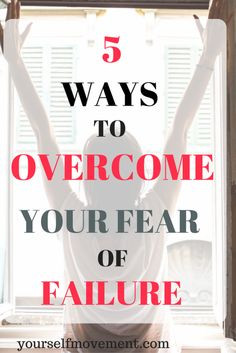 Don't let fear of failure hold you back. These 5 things can help you push past your fear of failure.