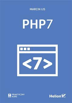 Okładka książki PHP7. Praktyczny kurs Wordpress, Php, Programming, Logos, Logo, Computer Programming, Coding