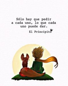 Discover recipes, home ideas, style inspiration and other ideas to try. Little Prince Quotes, The Little Prince, More Than Words, Some Words, Book Quotes, Me Quotes, Disney Quotes, Frases Disney, Spanish Quotes