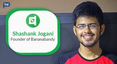 Exclusive Interview with Shashank Jogani - Founder of Bananabandy