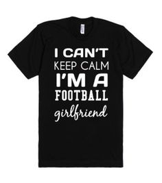 I can't keep Calm I'm a Football girlfriend-Unisex Black T-Shirt from Skreened. Saved to Things I want as gifts. Cute Girlfriend Ideas, Diy Gifts For Boyfriend, Boyfriend Stuff, Football Quotes, Football Is Life, Football Couples, Football Stuff, Football Season, Boyfriend Football Shirts
