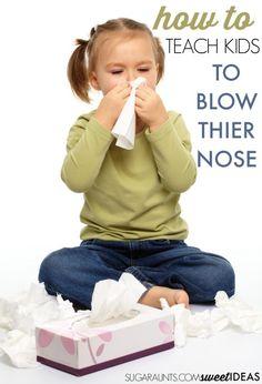 How to teach kids how to blow their own nose