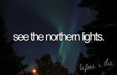 Bucket List: To Do. Been to Alaska though!!!