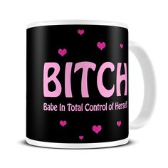 MG119 Magoo BITCH Babe in Total Control of Herself Mug – funny gifts for girls