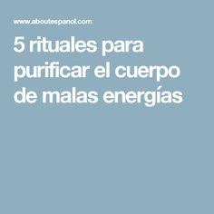 5 rituales para purificar el cuerpo de malas energías