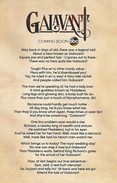 """Lyrics to Galavant's theme song  """"Way back in days of old There was a legend told About a hero known as GALAVANT"""""""