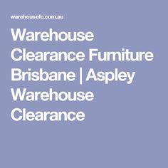 Warehouse Clearance Furniture Brisbane | Aspley Warehouse Clearance Large Furniture, Furniture Outlet, Clearance Furniture, Outdoor Dining, Brisbane, Warehouse Furniture, Al Fresco Dinner