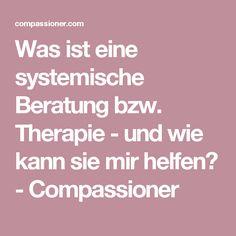 Was ist eine systemische Beratung bzw. Therapie - und wie kann sie mir helfen? - Compassioner