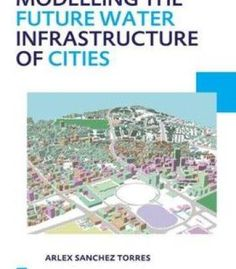 Modelling The Future Water Infrastructure Of Cities PDF