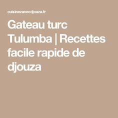 Gateau turc Tulumba | Recettes facile rapide de djouza