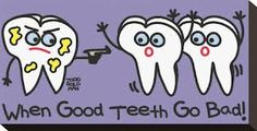 When good teeth go bad!  #DentalHumor #Dentist #Hygienist