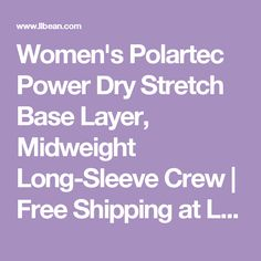 Women's Polartec Power Dry Stretch Base Layer, Midweight Long-Sleeve Crew | Free Shipping at L.L.Bean