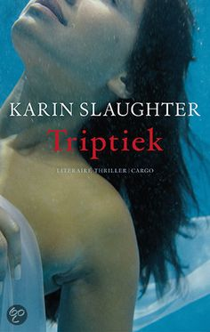 I've read this. Karin Slaughter - Triptiek. Tryptich