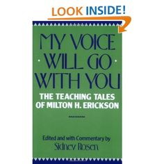12 best books i love about hypnosis images on pinterest my voice will go with you the teaching tales of milton h erickson fandeluxe Image collections