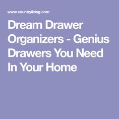 Dream Drawer Organizers - Genius Drawers You Need In Your Home
