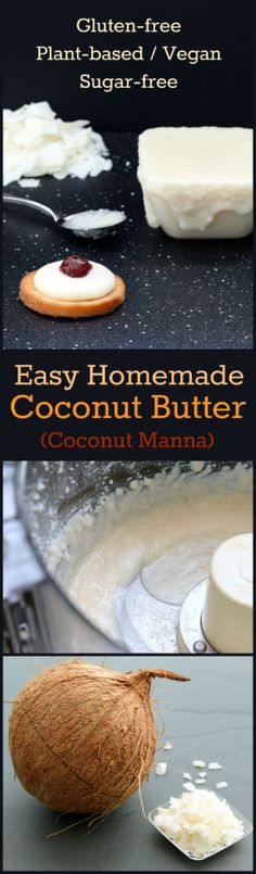 Recipe: Easy Homemade Coconut Butter / Manna (Gluten-Free, Vegan / Plant-Based) Creamy, delicious, incredibly nutritious. Done in less than 10 minutes! Get the recipe http://www.nutritionicity.com/recipes/recipe-easy-homemade-coconut-butter-gluten-free-vegan-plant-based/