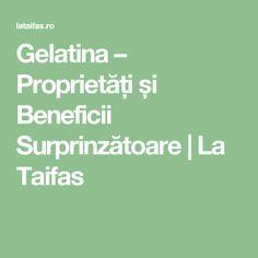 Gelatina – Proprietăți și Beneficii Surprinzătoare | La Taifas Math Equations, Health, Salud, Health Care, Healthy