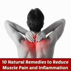 10 Natural Remedies to Reduce Muscle Pain and Inflammation