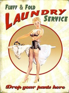 Pin up laundry- drop your pants.