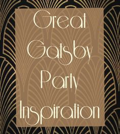 Great Gatsby Party Inspiration - Beaux and Belles @Stevi Ballard @Tarra D let's have a gatsby party.