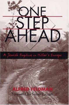 One Step Ahead: A Jewish Fugitive in Hitler's Europe by Alfred Philip Feldman, http://www.amazon.com/dp/0809324113/ref=cm_sw_r_pi_dp_k5u-qb096HRPE
