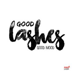 Ono Quotes: Good lashes, good mood