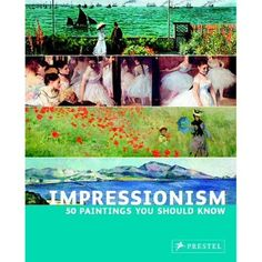 Impressionism: 50 Paintings You Should Know - The Met Store