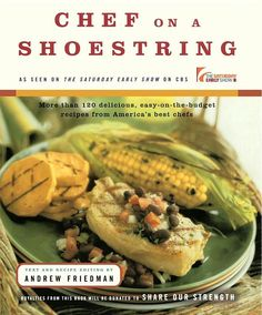 Chef on a Shoestring: A throwback cookbook (copyright 2001).  Top Chefs create recipes on a budget.