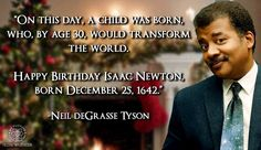 On this day, a child was born, who, by age of 30, would transform the world. Happy birthday Isaac Newton, born December 25, 1642