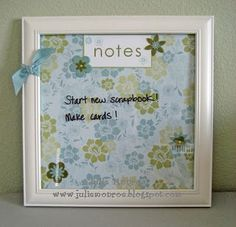 my girls and I made dry erase boards for their rooms with matching scrapbook paper. So easy!