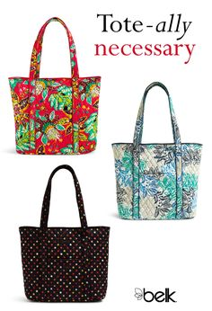One Vera Bradley handbag + three patterns = tote-ally necessary. This tote, available in the bold hues of the tropics, cool aqua and white or black with bright polka dots, will dress up any outfit this season. Carry one or carry them all into summer and beyond. Find your perfect Vera Bradley bag in stores or at belk.com.