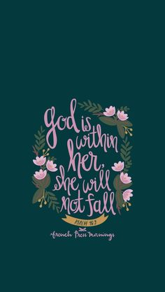 God is within her. She will not fall.