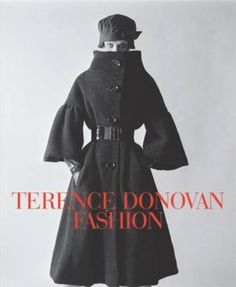 """Cover of """"Terence Donovan Fashion"""" by Diana Donovan and David Hillman as a dedication to Terence Donovan's fashion photography in Best Fashion Books, World Of Fashion, Book Photography, Fashion Photography, Brian Duffy, New York Journal, David Bailey, Ordinary Girls, Jacket Style"""
