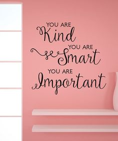 'You Are Kind Smart Important' Wall Quotes™ Decal