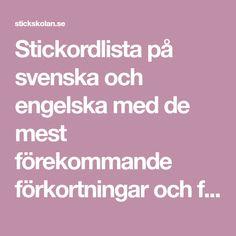 Stickordlista på svenska och engelska med de mest förekommande förkortningar och förklaringar du finner i en mönsterbeskrivningar