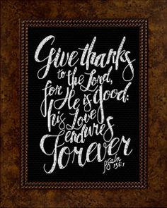 cross stitch Bible Verses in an 8 x 10 inch size that does not require custom framing, stitch a gift of inspiration and encouragement Psalm 136, Psalms, Cross Stitch Kits, Cross Stitch Designs, Stitch Patterns, Happy Good Morning Quotes, Spiritual Messages, Favorite Bible Verses, Religious Quotes