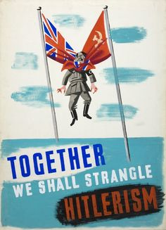 Britain Political cartoon - This poster encouraged not only Britain but also the Soviet Union to team up to stop Hitler and the Nazis. 19 Incredible British Propaganda Posters From World War Two. Ww2 Propaganda Posters, Political Cartoons, Military History, World War Ii, Dieselpunk, Vintage Posters, Wwii, The Incredibles, Soviet Union