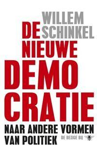 Boek van socioloog Willem Schinkel waarin hij zijn ideeën schetst over nieuwe vormen van democratie.