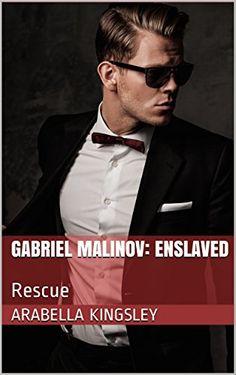 Gabriel Malinov:  Enslaved: Rescue by Arabella Kingsley http://www.amazon.com/dp/B017QT0HTG/ref=cm_sw_r_pi_dp_yhiqwb0GGZ7DQ
