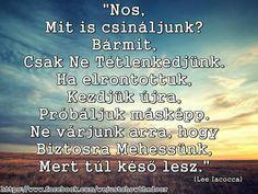 Idézetek Buddhism, Einstein, Quotations, Life Quotes, Quotes About Life, Quote Life, Living Quotes, Quotes On Life, Quotes