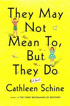They May Not Mean To, But They Do by Cathleen Schine