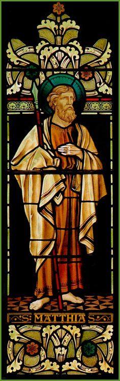 St. Matthias the Apostle - Selected by the other 11 apostles to replace Judas as the 12th apostle after Judas betrayed Jesus.  He was the only apostle not personally chosen by Jesus himself, because Jesus had already ascended to heaven.  Feast Day:  May 14