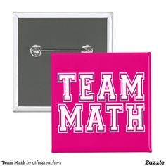 Hot Pink and White Team Math Pinback Button