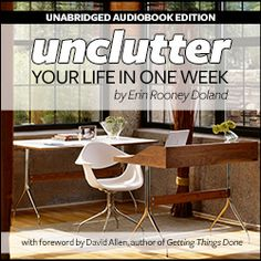 The audiobook version of Unclutter Your Life in One Week is now for sale! A guide to getting your home, office, and life free of clutter and organized. By Erin Rooney Doland