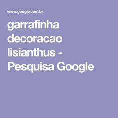 garrafinha decoracao lisianthus - Pesquisa Google