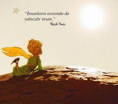 İnsanların arasında da yalnızdır insan. Küçük Prens