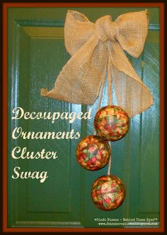 Cindi Bisson - Behind These Eyes : Decoupaged Ornaments Cluster Swag  #Smoothfoam #handmade