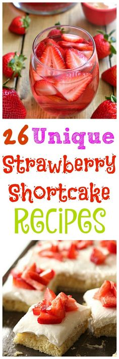 26 Unique Strawberry Shortcake Recipes you can enjoy right now!