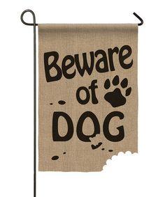 Look at this #zulilyfind! 'Beware of Dog' Burlap Outdoor Flag #zulilyfinds