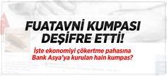 @Fuatavni Bank Asya'ya Kurulan Kumpası Deşifre Etti